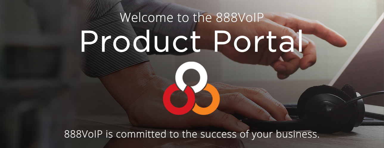 Welcome to the 888VoIP Product Portal